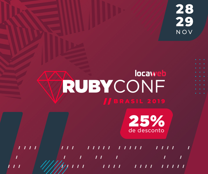 RubyConf Brasil 2019 com 25% de desconto.